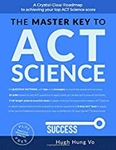 THE MASTER KEY TO ACT SCIENCE: A crystal-clear roadmap to achieving your top ACT science score PDF