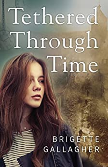 Tethered Through Time by [Brigette Gallagher]