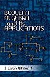 Boolean Algebra and Its Applications (Dover Books on Computer Science)