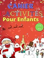 Cahier D'Activités Noël Pour Enfants 4-10 Ans