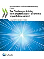 Oecd/G20 Base Erosion and Profit Shifting Project Tax Challenges Arising from Digitalisation: Economic Impact Assessment Inclusive Framework on Beps