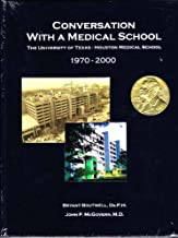 Conversation With A Medical School: The University of Texas-Houston Medical School 1970-2000