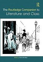 The Routledge Companion to Literature and Class (Routledge Literature Handbooks)