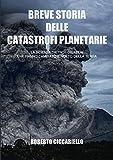 Breve storia delle catastrofi planetarie: La scienza dietro
