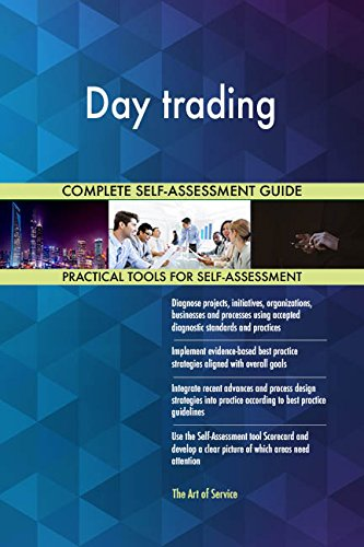 Day trading All-Inclusive Self-Assessment - More than 710 Success Criteria, Instant Visual Insights, Comprehensive Spreadsheet Dashboard, Auto-Prioritized for Quick Results