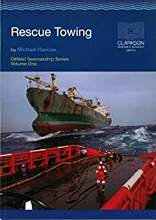 The Oilfield Seamanship Series: Volume 1  Rescue Towing (The Oilfield Seamanship Series)