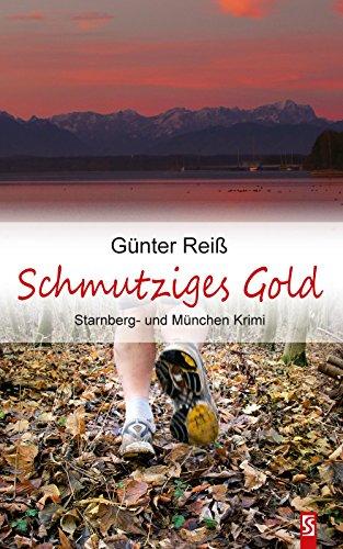 Schmutziges Gold. Starnberg- und München-Krimi (Starnberger See Krimis 2)