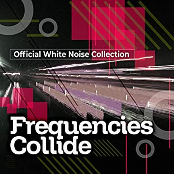 Frequencies Collide