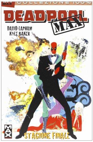 Stagione finale. Deadpool Max (Vol. 3)
