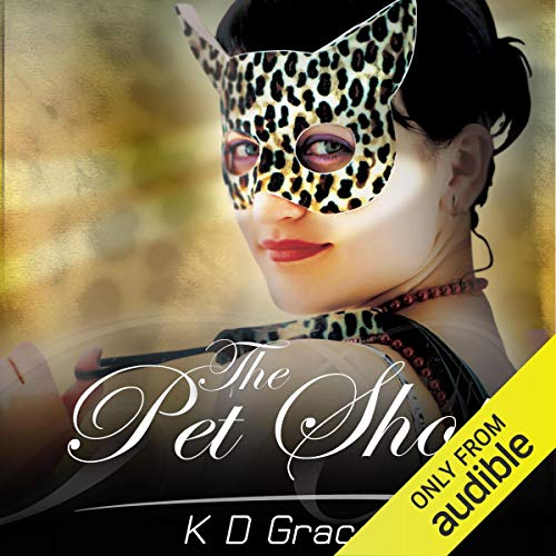 The Pet Shop                   By:                                                                                                                                 K.D. Grace                               Narrated by:                                                                                                                                 Charlotte Lovering                      Length: 8 hrs and 9 mins     24 ratings     Overall 4.4