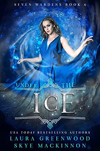 Under the Ice Seven Wardens Laura Greenwood Skye MacKinnon Reverse Harem