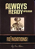 Always Ready Apologica The Foundations by Ken Ham