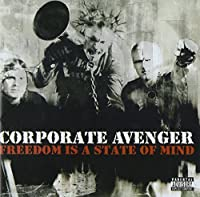 Freedom Is a State of Mind by CORPORATE AVENGER (2013-05-03)
