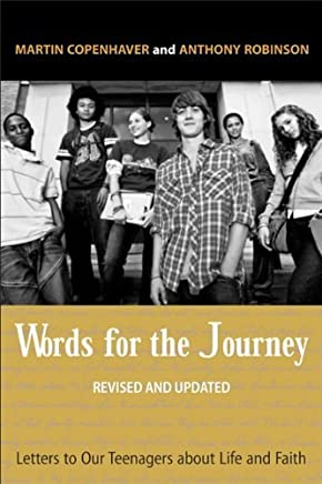 Words for the Journey: Letters to Our Teenagers about Life and Faith, Revised and Updated by Anthony B Robinson (2011-09-01)