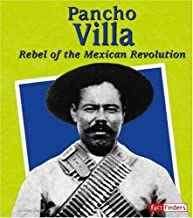 Pancho Villa: Rebel of the Mexican Revolution (Fact Finders Biographies: Great Hispanics)