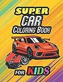 Supercar Coloring Book For Kids: Exotic Luxury Sport Cars Coloring Book for kids adge 4-12, Lamborghini, Ferrari, Bugatti and many more. A Coloring Adventure for Creative Children