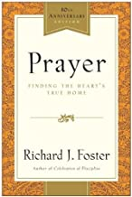 By Richard J. Foster Prayer - 10th Anniversary Edition: Finding the Heart's True Home (10 Anv Lrg)