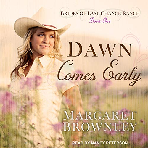 Dawn Comes Early: Brides of Last Chance Ranch, Book 1