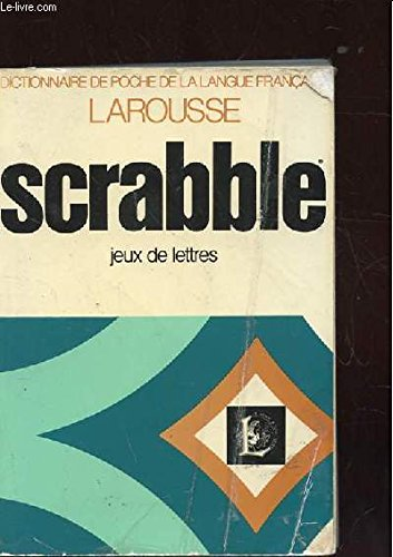 Larousse Du Scrabble Dictionnaire Des Jeux De Lettres