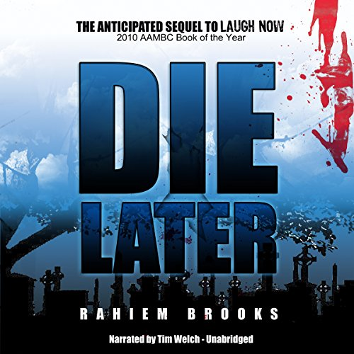 Die Later                   By:                                                                                                                                 Rahiem Brooks                               Narrated by:                                                                                                                                 Tim Welch                      Length: 5 hrs and 27 mins     Not rated yet     Overall 0.0