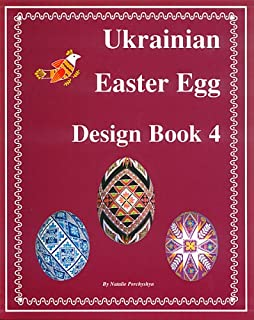 Ukrainian Easter Egg Design Book 4 by Natalie Perchyshyn (2002) Perfect Paperback