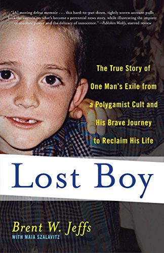 Lost Boy: The True Story of One Man's Exile from a Polygamist Cult and His Brave Journey to Reclaim His Life