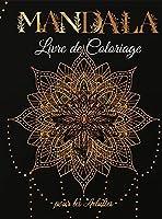 Mandala Livre de coloriage pour Adultes: Dessins de Mandalas anti-stress pour Adultes, pour se relaxer
