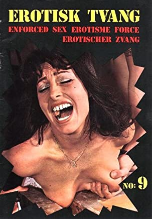 Erotisk Tvang magazine number 9 Enforced Sex (not sure exact year but in the 70s)
