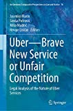 Uber?Brave New Service or Unfair Competition: Legal Analysis of the Nature of Uber Services (Ius Gentium: Comparative Perspectives on Law and Justice (76), Band 76) - Jasenko Marin
