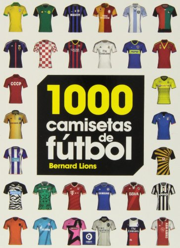 1000 Camisetas de fútbol (Grandes obras ilustradas)