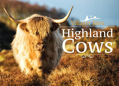 Villager Jim's Highland Cows (English Edition)