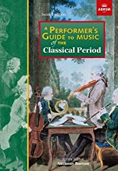 A Performer\'s Guide to Music of the Classical Period: Second edition