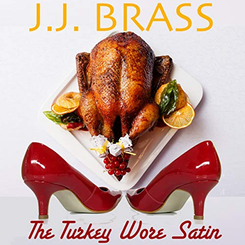 Couverture de The Turkey Wore Satin: A Thanksgiving Tale of Murder, Mystery, and Men in Women's Clothing!