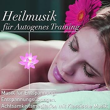 Heilmusik für Autogenes Training: Musik für Entspannung, Entspannungsübungen, Achtsamkeitsmeditation mit Klassische Musik
