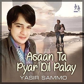 Asaan ta Pyar Dil Palay