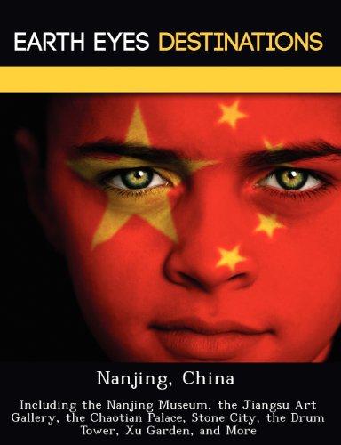 Nanjing, China: Including the Nanjing Museum, the Jiangsu Art Gallery, the Chaotian Palace, Stone City, the Drum Tower, Xu Garden, and [Lingua Inglese]