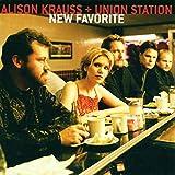 New Favorite von Alison Krauss & Union Station
