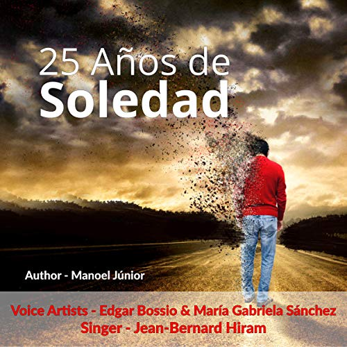 25 Años de Soledad: Una historia de amor que sobrevivió al tiempo [25 Years of Solitude: A Love Story That Survived Time] audiobook cover art