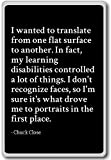 Imán para nevera con texto en inglés'I want to translate from one flat Surface to - Chuck Close citas, negro