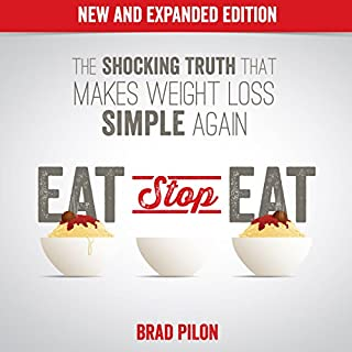 Eat Stop Eat     Intermittent Fasting for Health and Weight Loss              By:                                                                                                                                 Brad Pilon                               Narrated by:                                                                                                                                 Gregory Diehl                      Length: 4 hrs and 35 mins     318 ratings     Overall 4.4
