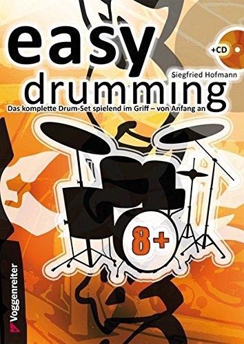 Easy Drumming. Inkl. CD: Das komplette Drum-Set spielend im Griff - von Anfang an