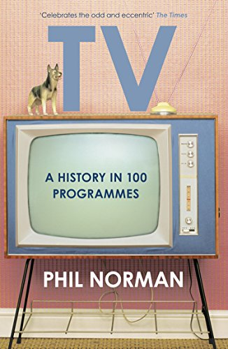 A History of Television in 100 Programmes (English Edition)