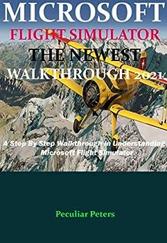 MICROSOFT FLIGHT SIMULATOR THE NEWEST WALKTHROUGH 2021   A Step By Step Walkthrough In Understanding Microsoft Flight Simulator