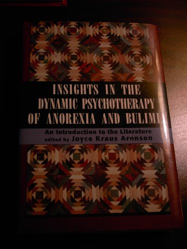 Insights in Dynamic Psychotherapy of Anorexia and Bulimia: An Introduction to the Literature