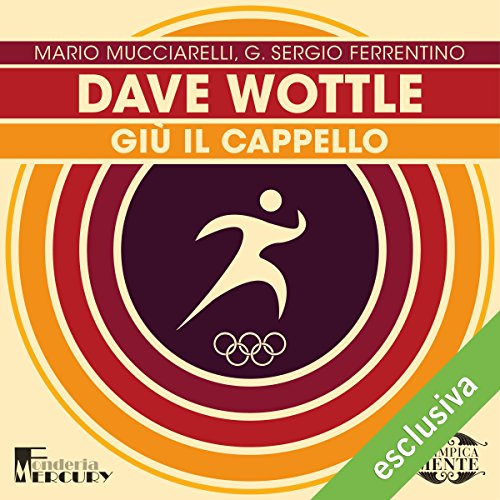 Dave Wottle. Giù il cappello copertina