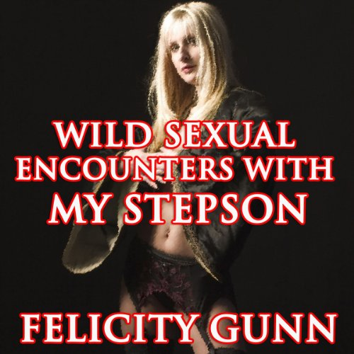 Wild Sexual Encounters with My Stepson audiobook cover art