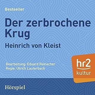 Der zerbrochene Krug                   By:                                                                                                                                 Heinrich von Kleist                               Narrated by:                                                                                                                                 Rudolf Rieth,                                                                                        Ernstwalter Mitulski,                                                                                        Heinz Stoewer,                   and others                 Length: 53 mins     Not rated yet     Overall 0.0