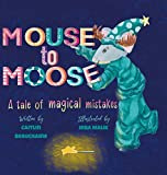 Mouse to Moose: A Tale of Magical Mistakes