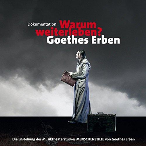Warum weiterleben? - Goethes Erben - Die Dokumentation