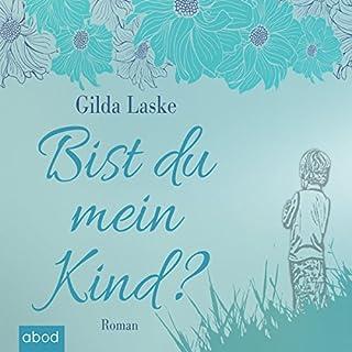 Bist du mein Kind?                   Autor:                                                                                                                                 Gilda Laske                               Sprecher:                                                                                                                                 Ursula Berlinghof                      Spieldauer: 15 Std. und 41 Min.     42 Bewertungen     Gesamt 4,2